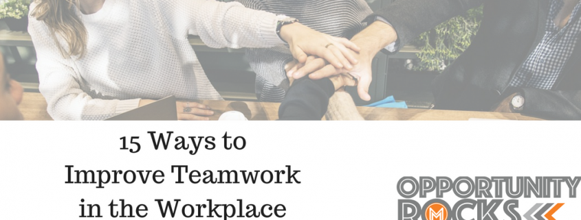 how to improve team work in the workplace