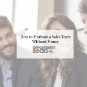 How to Motivate a Sales Team Without Money