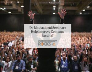Do motivational seminars help improve company results?