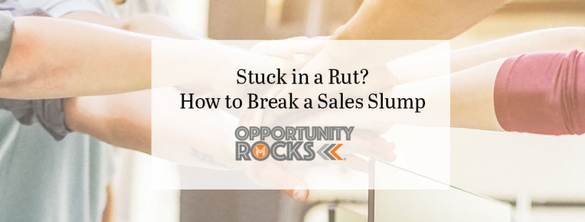 Stuck in a Rut? How to Break a Sales Slump